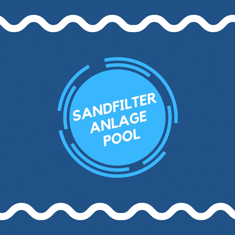 Sandfilteranlage für Ihren Pool